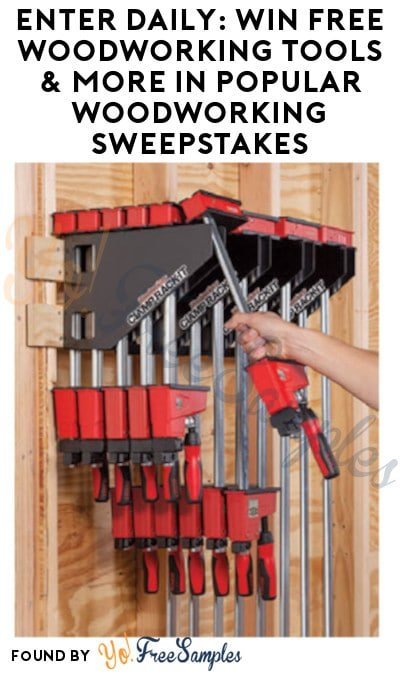Enter Daily: Win FREE Woodworking Tools & More in Popular Woodworking Sweepstakes