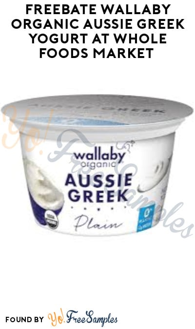 FREEBATE Wallaby Organic Aussie Greek Yogurt at Whole Foods Market (Ibotta Required)