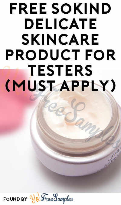 FREE SoKind Delicate Skincare Product For Testers (Must Apply)