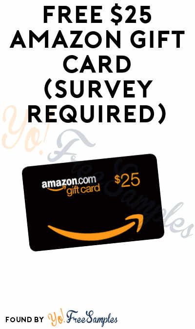 FREE $25 Amazon Gift Card (Survey Required)