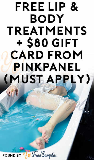 FREE Lip & Body Treatments + $80 Gift Card From PinkPanel (Must Apply)