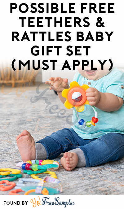 Possible FREE Teethers & Rattles Baby Gift Set (Must Apply)
