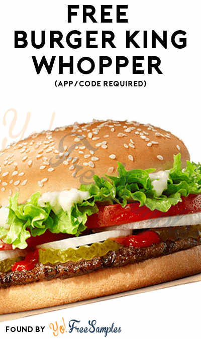 FREE Burger King Whopper (App/Code Required)
