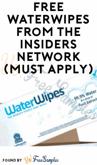 FREE WaterWipes From The Insiders Network (Must Apply & H-E-B / Texas Only)