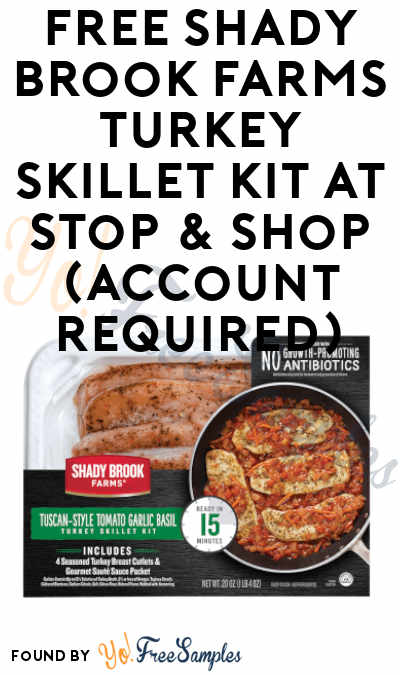 FREE Shady Brook Farms Turkey Skillet Kit At Stop & Shop (Account Required)