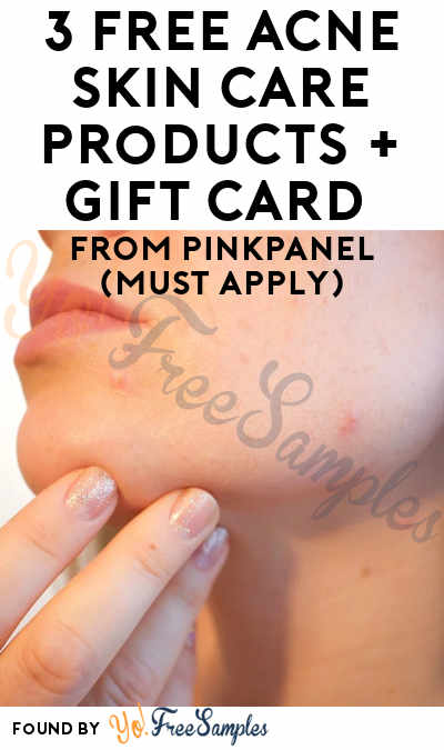 3 FREE Acne Skin Care Products + $150 Gift Card From PinkPanel (Must Apply)
