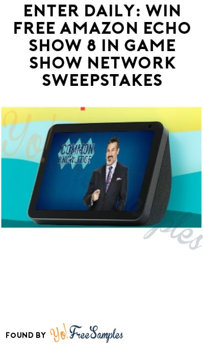 Enter Daily: Win FREE Amazon Echo Show 8 in Game Show Network Sweepstakes