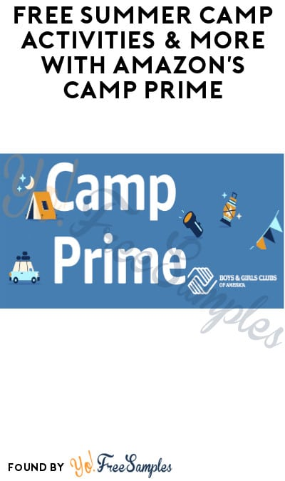 FREE Summer Camp Activities & More with Amazon's Camp Prime