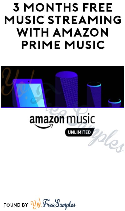 3 Months FREE Music Streaming with Amazon Prime Music