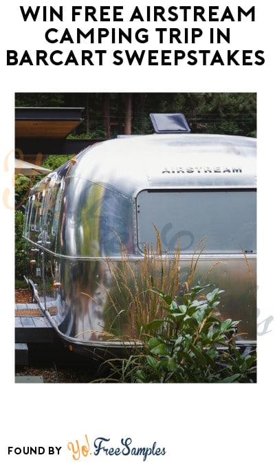 Win FREE Airstream Camping Trip in BarCart Sweepstakes (Ages 21 & Older Only)