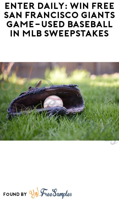 Enter Daily: Win FREE San Francisco Giants Game-Used Baseball in MLB Sweepstakes
