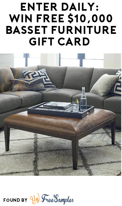 Enter Daily: Win FREE $10,000 Basset Furniture Gift Card