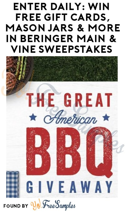 Enter Daily: Win FREE Gift Cards, Mason Jars & More in Beringer Main & Vine Sweepstakes (Ages 21 & Older Only)