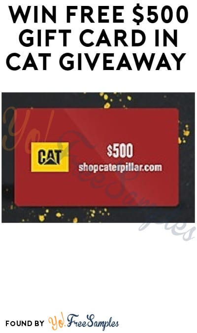 Win FREE $500 Gift Card in CAT Giveaway