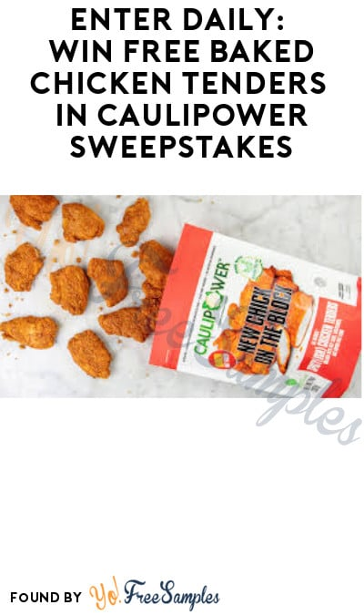 Win FREE Baked Chicken Tenders in Caulipower Sweepstakes