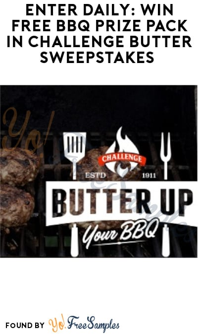 Enter Daily: Win FREE BBQ Prize Pack in Challenge Butter Sweepstakes