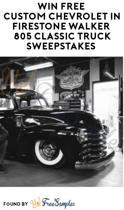 Win FREE Custom Chevrolet in Firestone Walker 805 Classic Truck Sweepstakes (Select States + Ages 21 & Older Only)