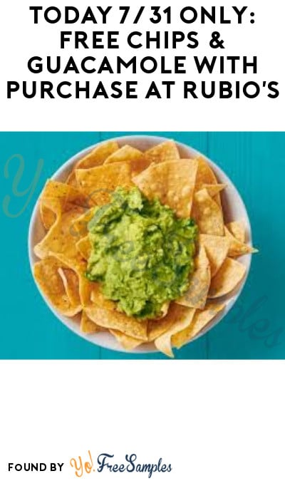 Today 7/31 Only: FREE Chips & Guacamole at Rubio's with Purchase (Coupon/ Code Required)