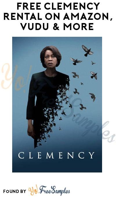 FREE Clemency Rental on Amazon, Vudu & More (HD Movie)