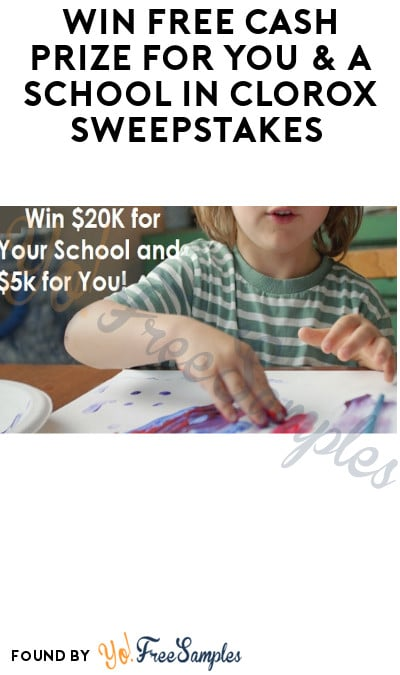 Win FREE Cash Prize for You & A School in Clorox Sweepstakes