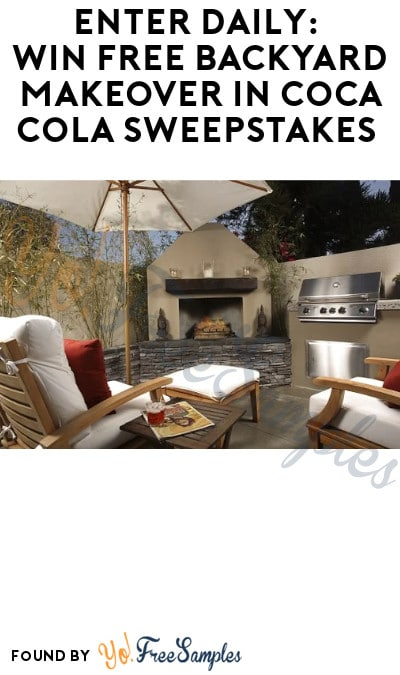 Enter Daily: Win FREE Backyard Makeover in Coca Cola Sweepstakes (Select States Only)