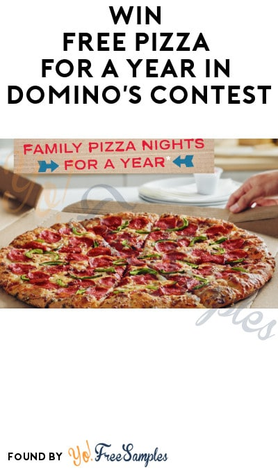 Win FREE Pizza for A Year in Domino's Contest