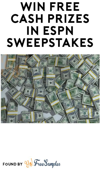 Win FREE Cash Prizes in ESPN Sweepstakes