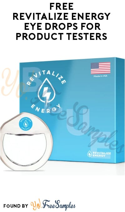 FREE Revitalize Energy Eye Drops for Product Testers (Must Apply)