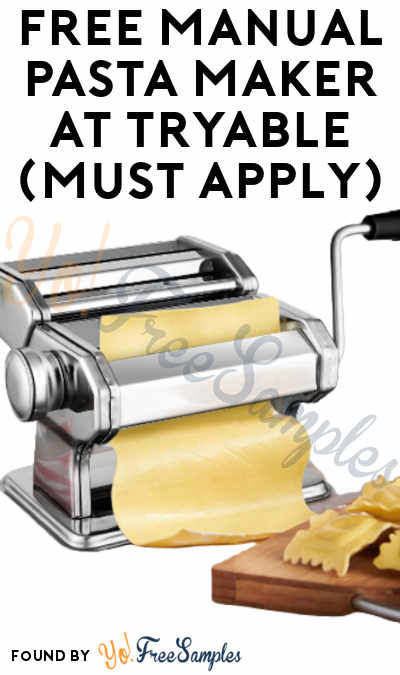 FREE Manual Pasta Maker At Tryable (Must Apply)