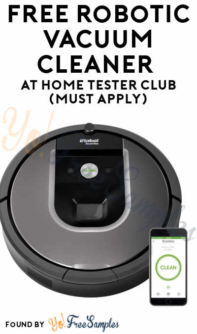 FREE Robotic Vacuum Cleaner At Home Tester Club (Must Apply)