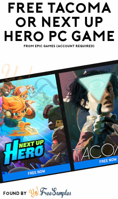 FREE Tacoma or Next Up Hero PC Game From Epic Games (Account Required)