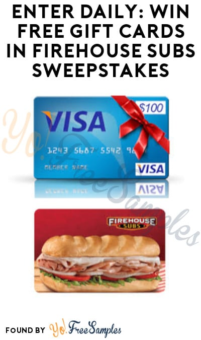 Enter Daily: Win FREE Gift Cards in Firehouse Subs Sweepstakes