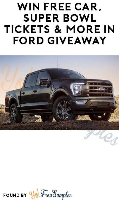 Win FREE Car, Super Bowl Tickets & More in Ford Giveaway
