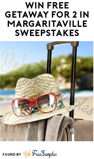Win FREE Getaway for 2 in Margaritaville Sweepstakes