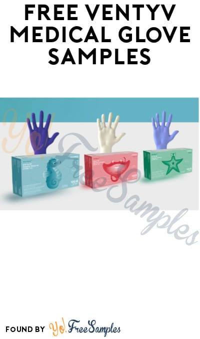 FREE Ventyv Medical Glove Samples (Medical Industry Only)