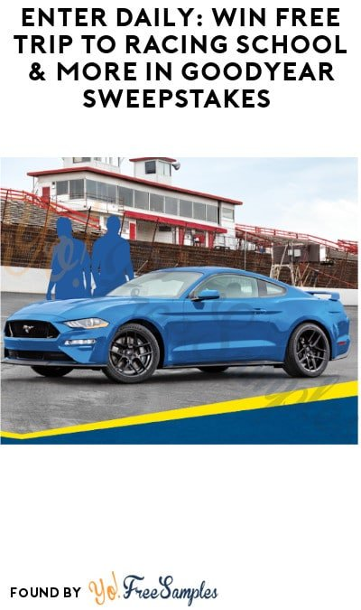Enter Daily: Win FREE Trip to Racing School & More in Goodyear Sweepstakes (Ages 21 & Older Only)