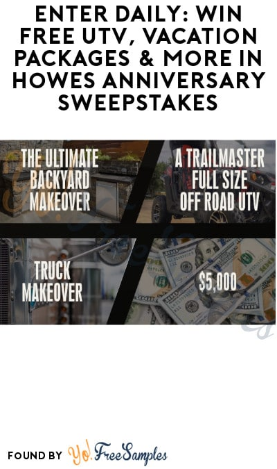 Enter Daily: Win FREE UTV, Vacation Packages & More in Howes Anniversary Sweepstakes