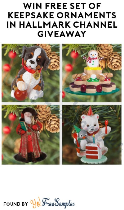 Win FREE Set of Keepsake Ornaments in Hallmark Channel Giveaway