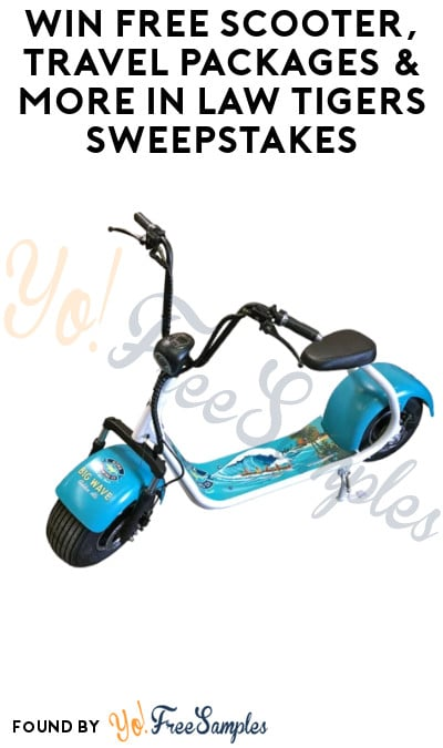 Win FREE Scooters, Travel Packages & More in Law Tigers Sweepstakes (Ages 21 & Older Only)