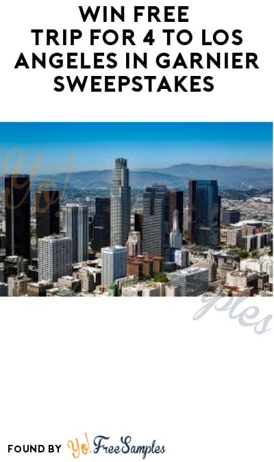 Win FREE Trip for 4 to Los Angeles in Garnier Sweepstakes