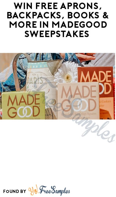 Win FREE Aprons, Backpacks, Books & More in MadeGood Sweepstakes