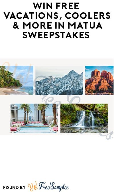 Win FREE Vacations, Coolers & More in Matua Sweepstakes (Ages 21 & Older Only)