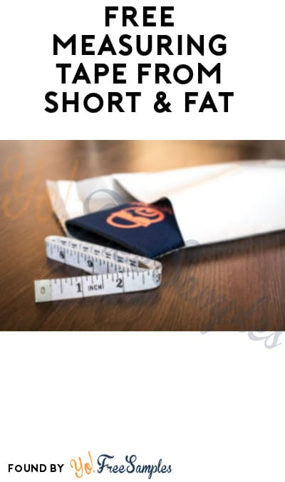 FREE Measuring Tape from Short & Fat