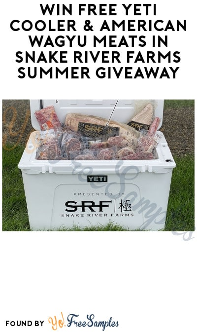 Win FREE Yeti Cooler & American Wagyu Meats in Snake River Farms Summer Giveaway