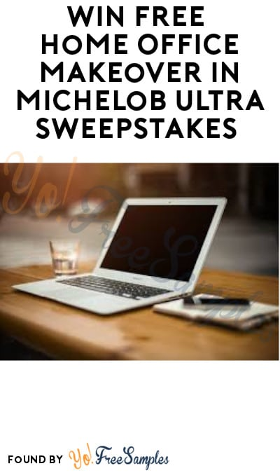 Win FREE Home Office Makeover in Michelob Ultra Sweepstakes (Ages 21 & Older Only)