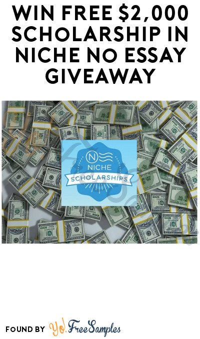 Win FREE $2,000 Scholarship in Niche No Essay Giveaway (Students Only)