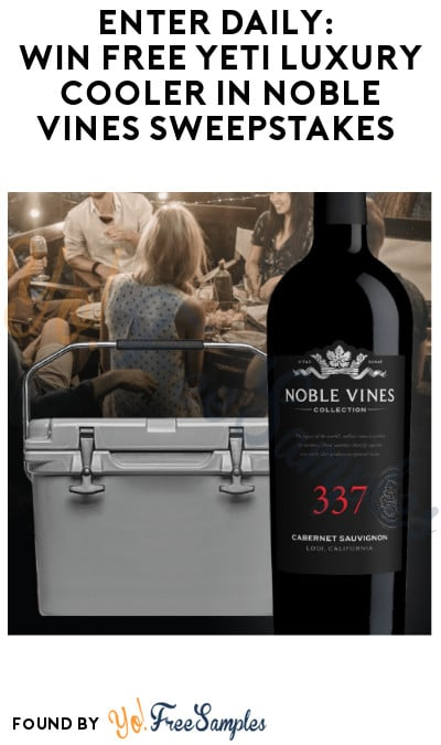 Enter Daily: Win FREE Yeti Luxury Cooler in Noble Vines Sweepstakes (Ages 21 & Older Only)
