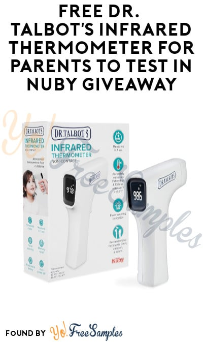 FREE Dr. Talbot's Infrared Thermometer for Parents to Test in Nuby Giveaway (Must Apply)