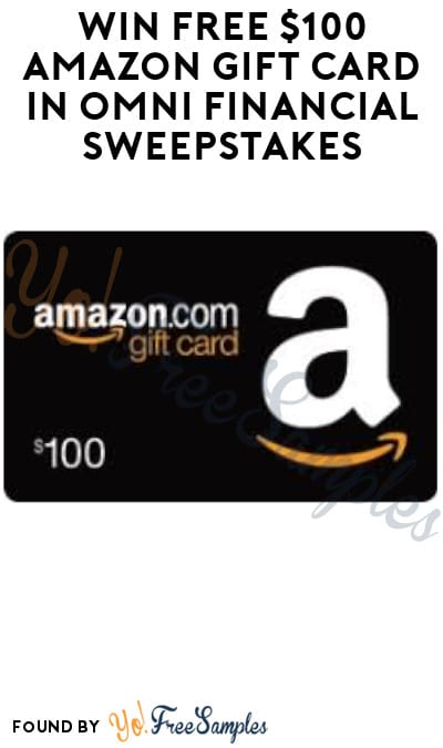 Win FREE $100 Amazon Gift Card in Omni Financial Sweepstakes
