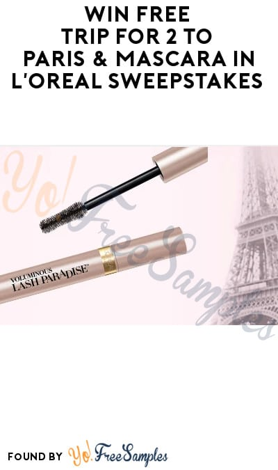 Win FREE Trip for 2 to Paris & Mascara in L'Oréal Sweepstakes